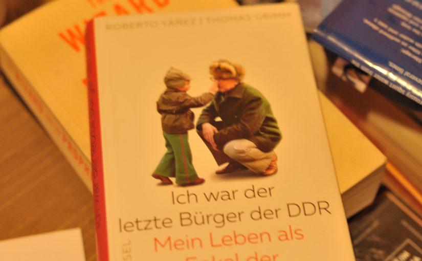 Roberto Yanez – Ich war der letzte Bürger der DDR