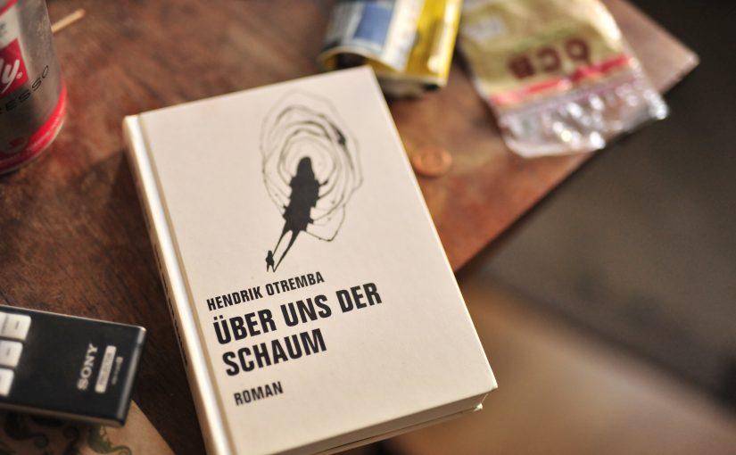 Hendrik Otremba – Über uns der Schaum